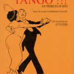 El Tango, das Buch von Otto Eder, Jubiläumsausgabe €15.-